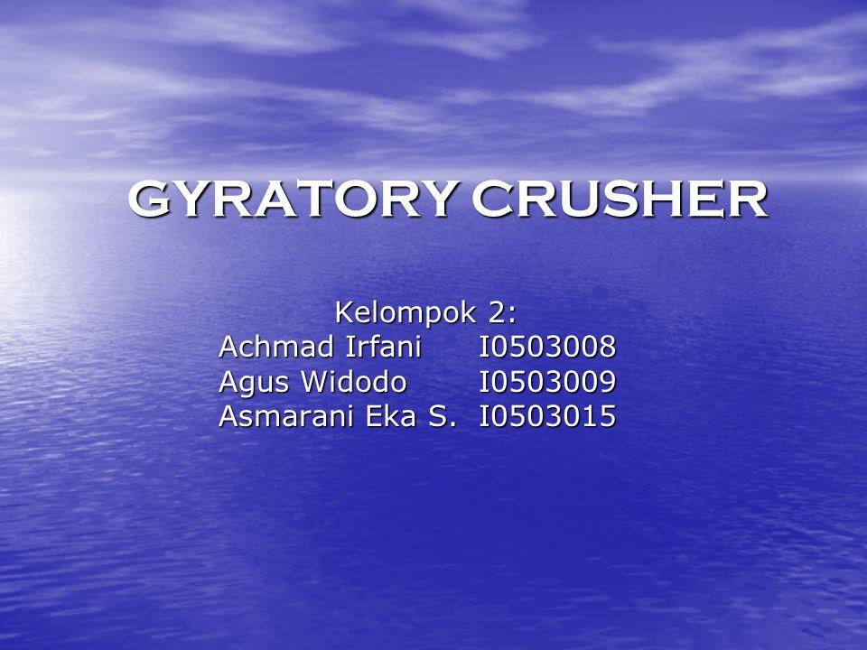 Desain dan cara kerja Gyratory Crusher terdiri dari penumbuk berbentuk kerucut yang bergetar didalam mangkuk berbentuk kerucut yang lebih besar.