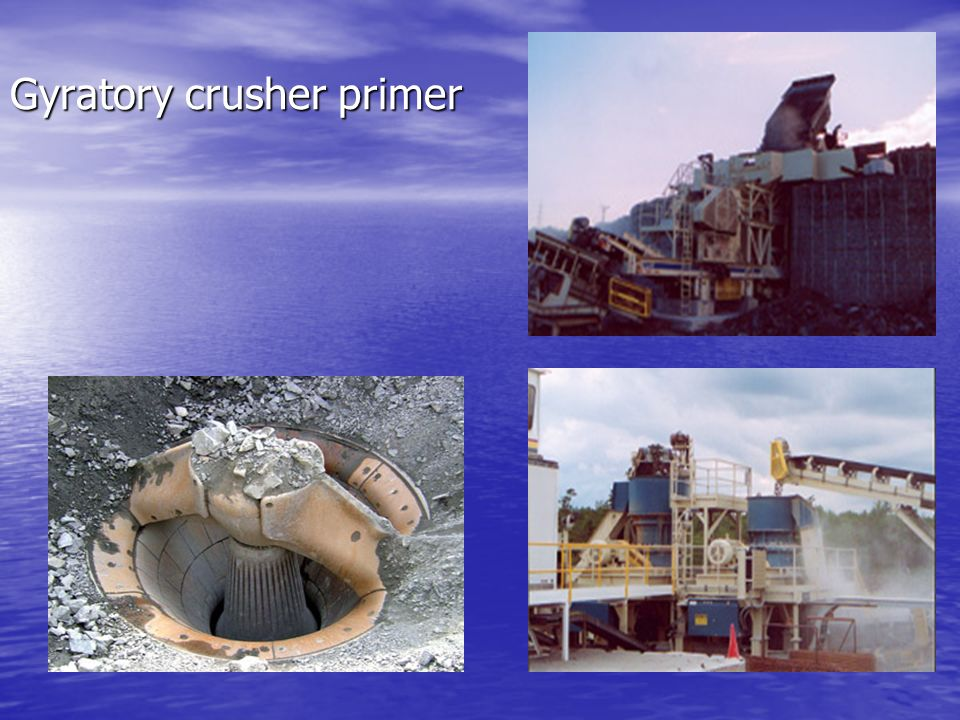 Gyratory crusher primer