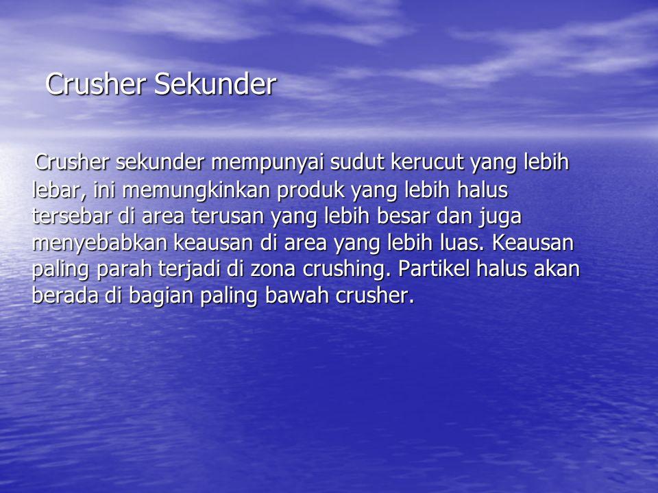 Crusher Sekunder Crusher sekunder mempunyai sudut kerucut yang lebih lebar, ini memungkinkan produk yang lebih halus tersebar di area terusan yang leb