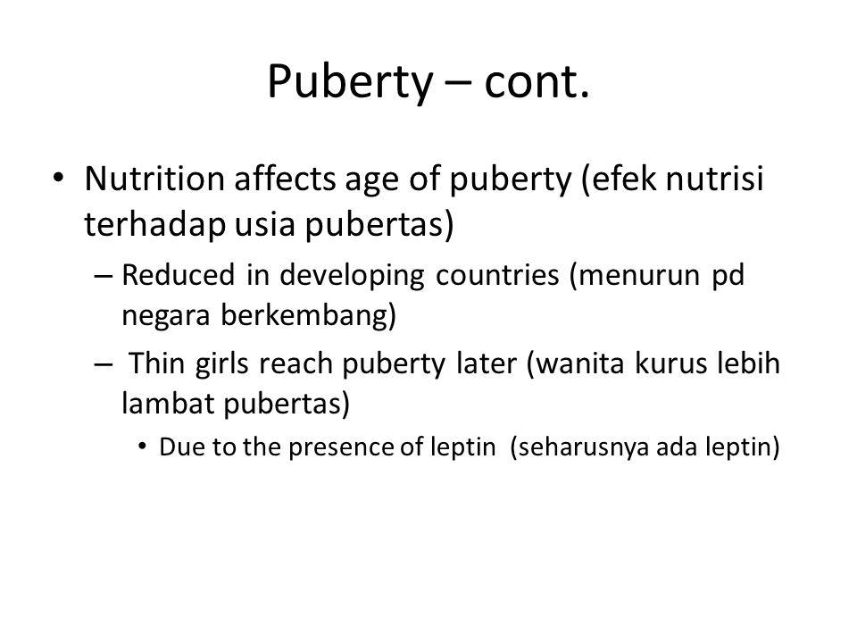 Puberty – cont.