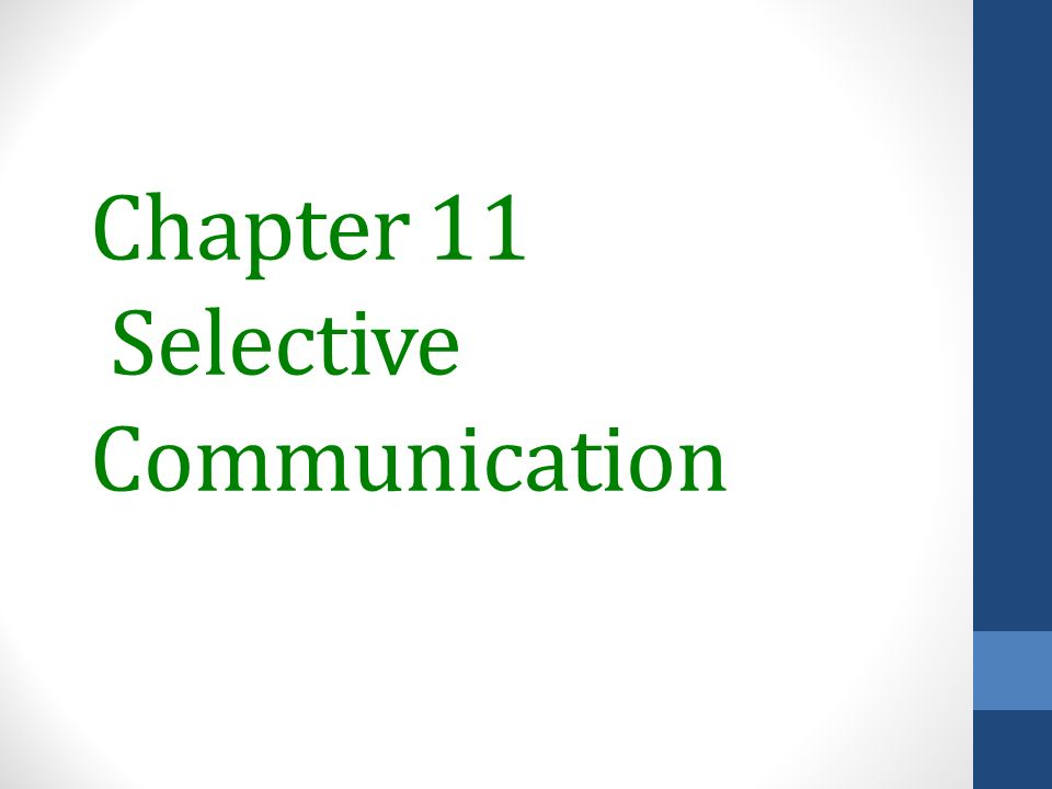 Chapter 11 Selective Communication