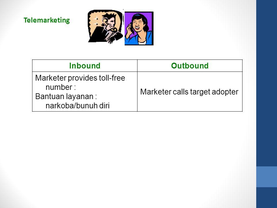 Telemarketing InboundOutbound Marketer provides toll-free number : Bantuan layanan : narkoba/bunuh diri Marketer calls target adopter