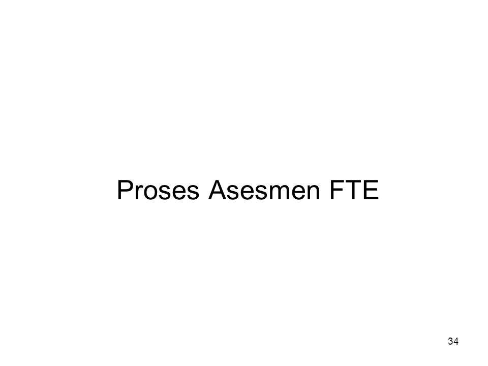 34 Proses Asesmen FTE