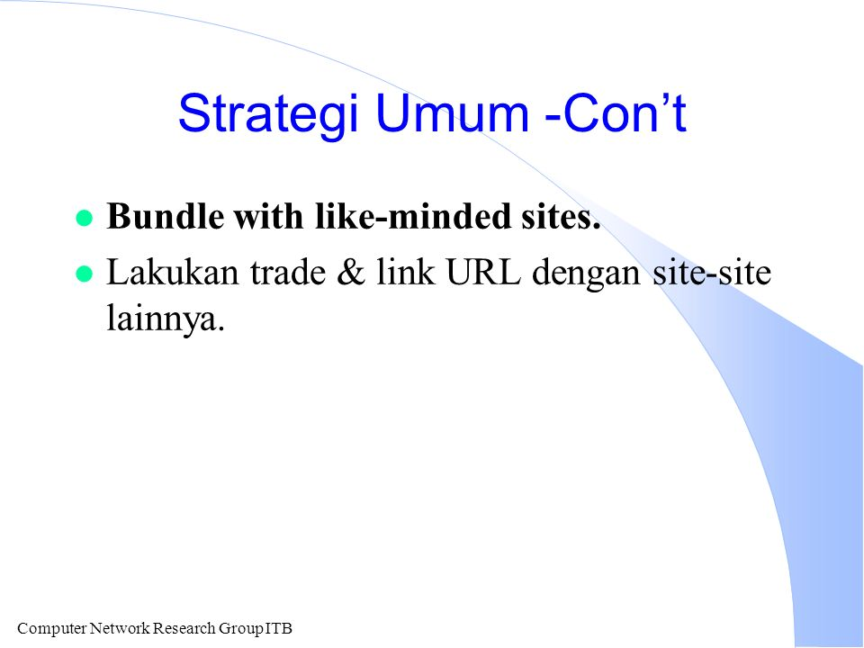 Computer Network Research Group ITB Strategi Umum -Con't l Bundle with like-minded sites.