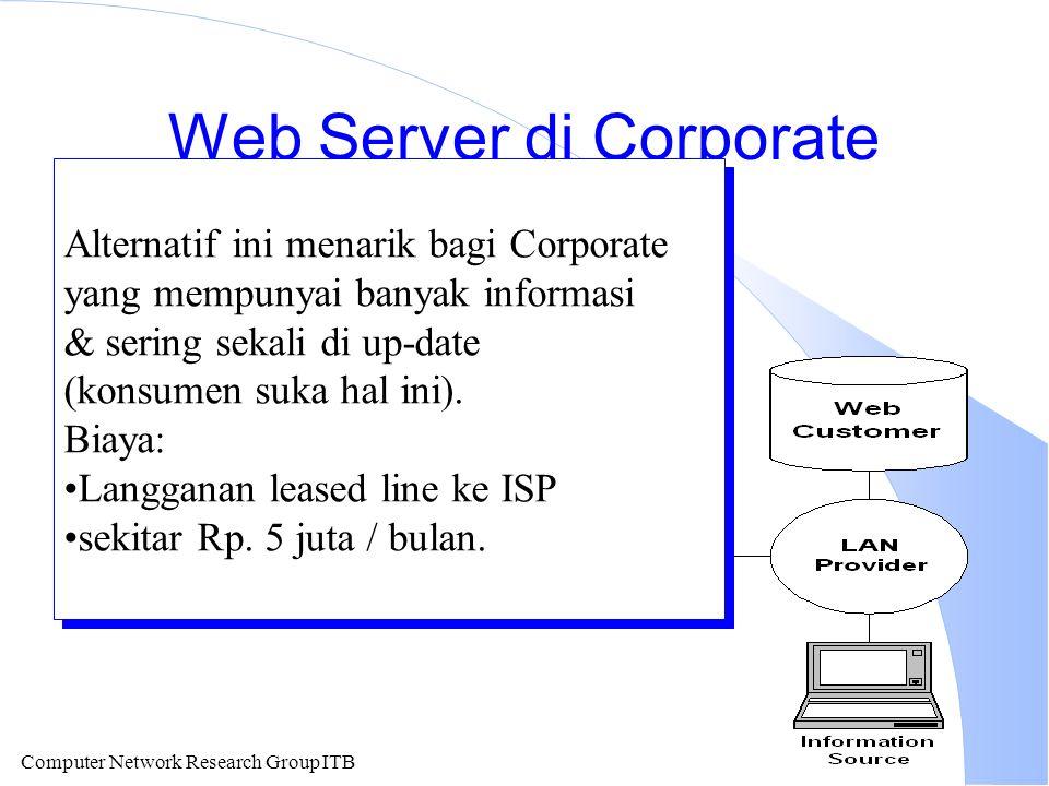 Computer Network Research Group ITB Web Server di Corporate Alternatif ini menarik bagi Corporate yang mempunyai banyak informasi & sering sekali di up-date (konsumen suka hal ini).
