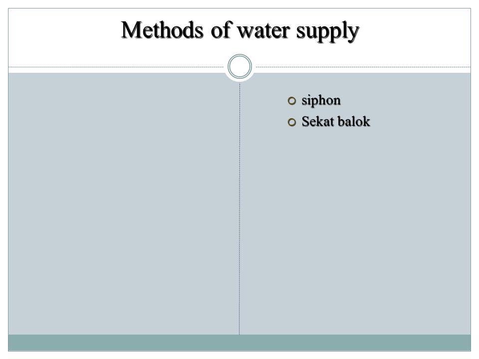 Methods of water supply  siphon  Sekat balok