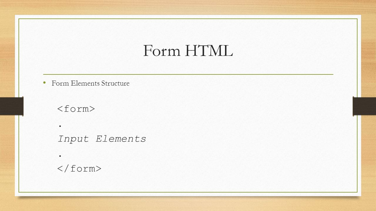 Form HTML Form Elements Structure. Input Elements.