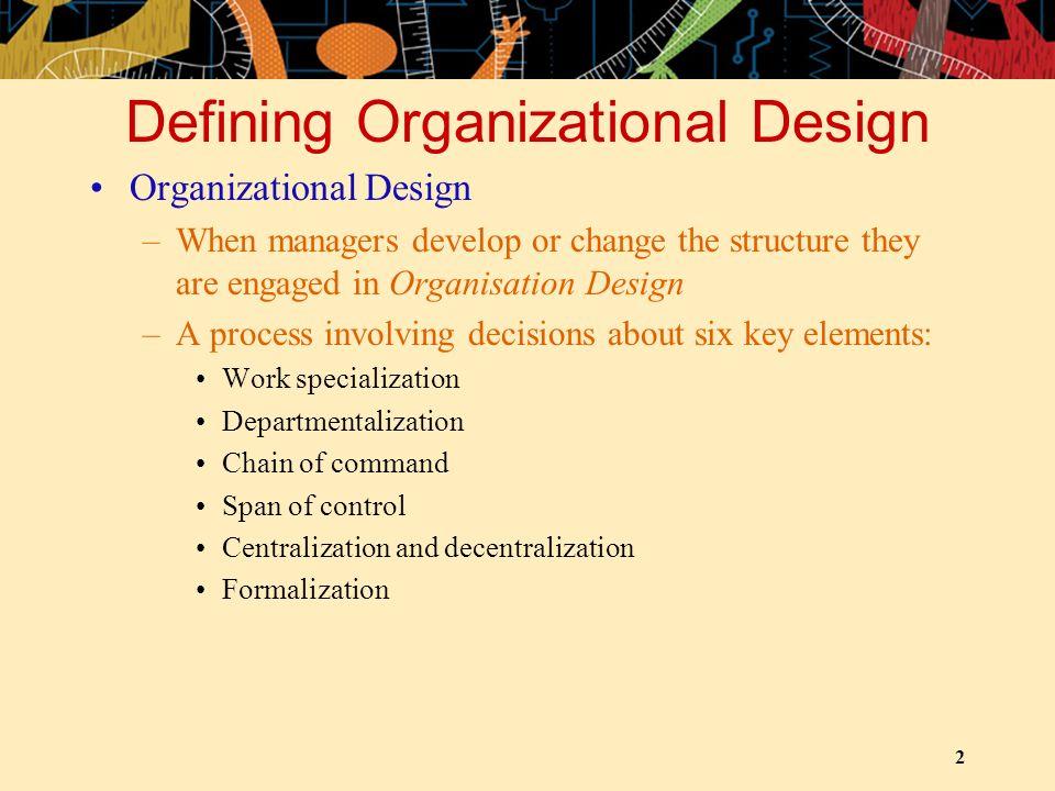 Desain Organisasi Struktur organisasi berkaitan dengan desain organisasi.