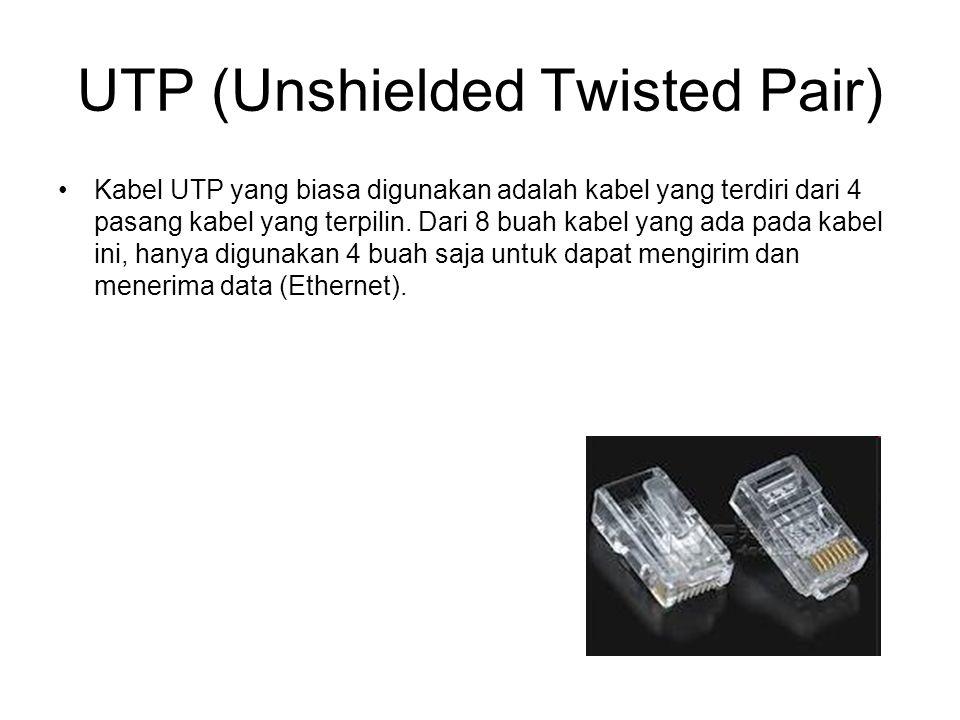 UTP (Unshielded Twisted Pair) Kabel UTP yang biasa digunakan adalah kabel yang terdiri dari 4 pasang kabel yang terpilin. Dari 8 buah kabel yang ada p