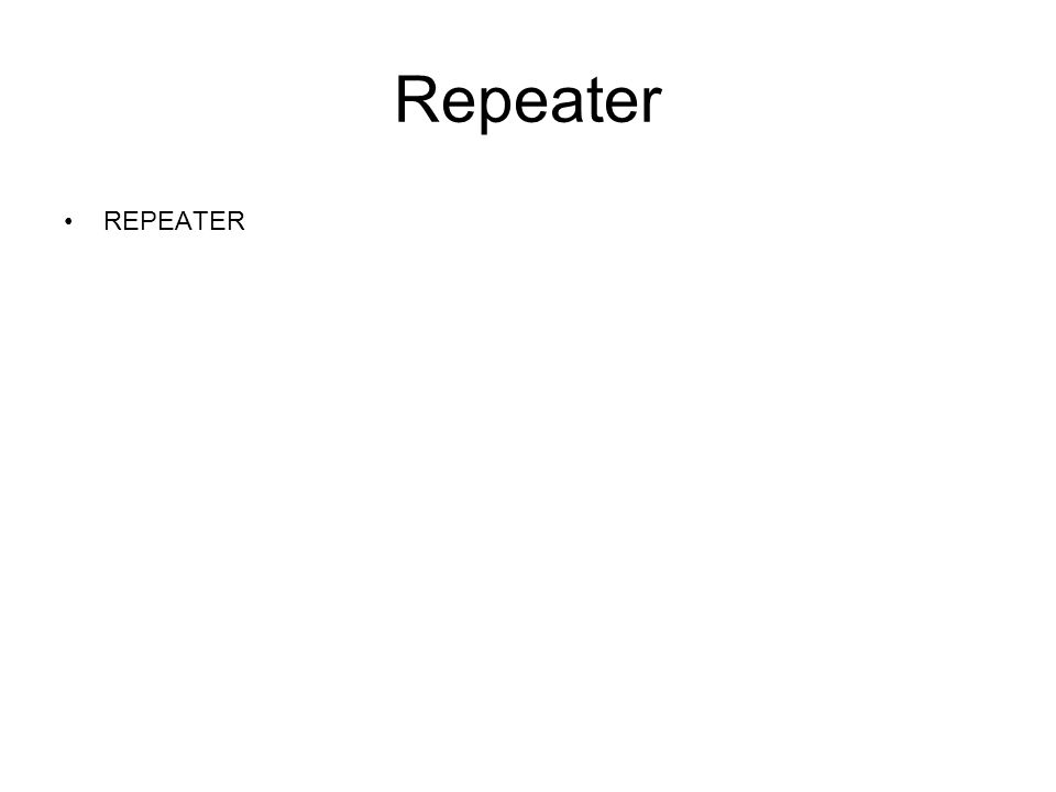 Repeater REPEATER