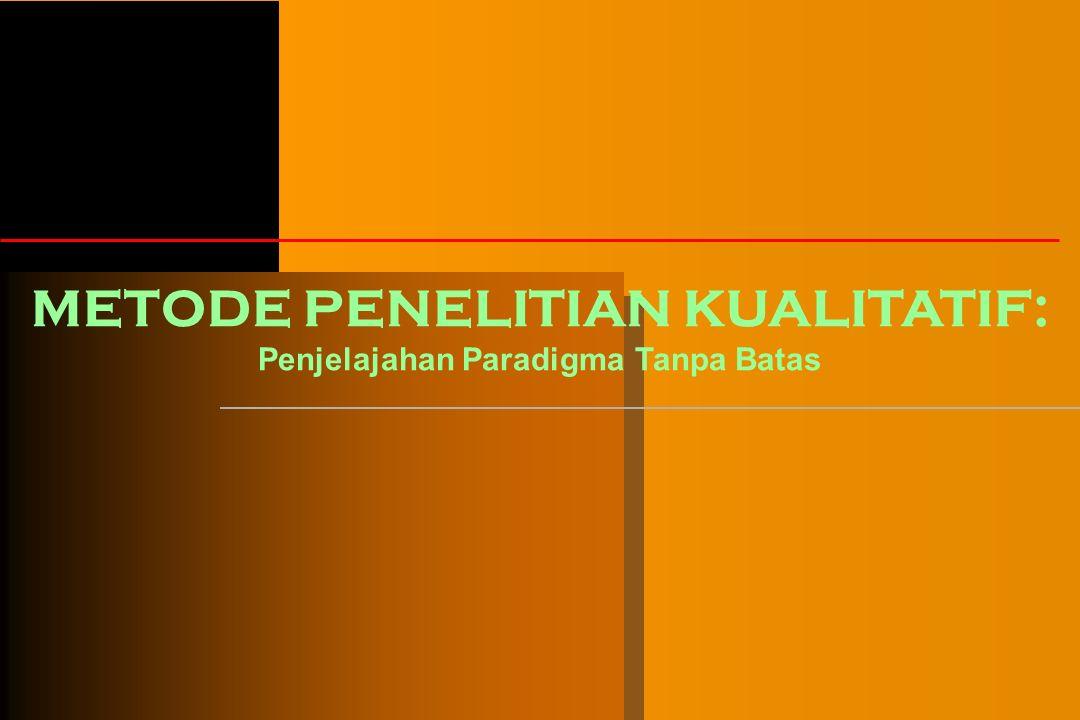 METODE PENELITIAN KUALITATIF: Penjelajahan Paradigma Tanpa Batas