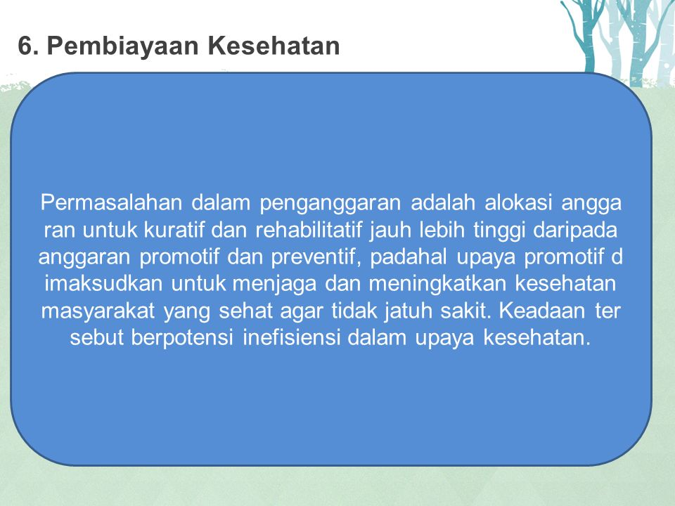 6. Pembiayaan Kesehatan This PowerPoint Template has clean and neutral design that can be adapted to any content and meets various market segments. Wi