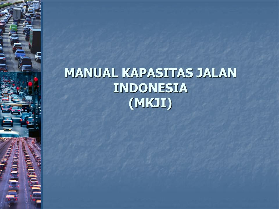 MANUAL KAPASITAS JALAN INDONESIA (MKJI)