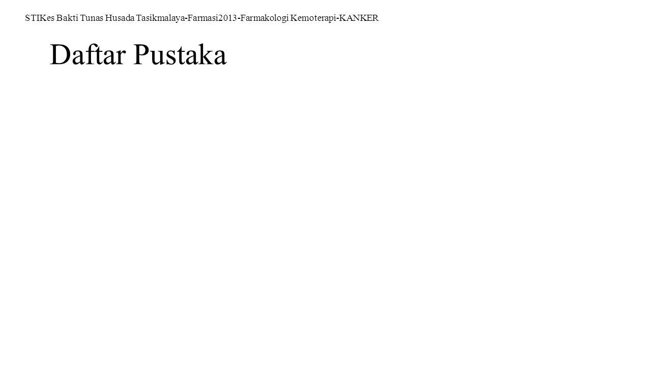 Daftar Pustaka STIKes Bakti Tunas Husada Tasikmalaya-Farmasi2013-Farmakologi Kemoterapi-KANKER
