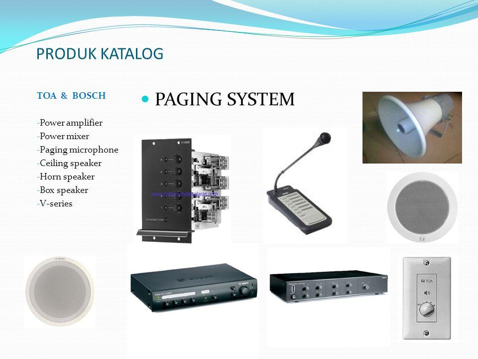 PRODUK KATALOG TOA & BOSCH - Power amplifier - Power mixer - Paging microphone - Ceiling speaker - Horn speaker - Box speaker - V-series PAGING SYSTEM