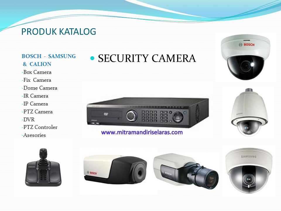 PRODUK KATALOG BOSCH - SAMSUNG & CALION - Box Camera - Fix Camera - Dome Camera - IR Camera - IP Camera - PTZ Camera - DVR - PTZ Controler - Asesories SECURITY CAMERA