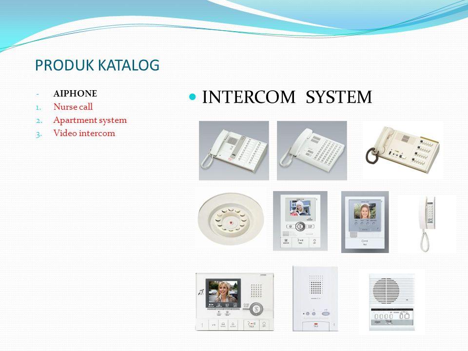 PRODUK KATALOG - AIPHONE 1. Nurse call 2. Apartment system 3. Video intercom INTERCOM SYSTEM