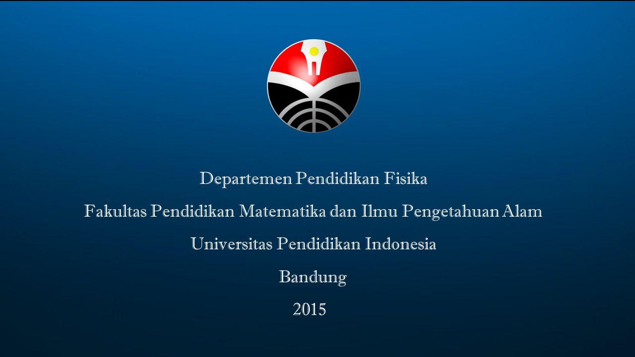 Created by Nurdini, Gadis Media Pembelajaran Fisika Universitas Pendidikan Indonesia Departemen Pendidikan Fisika Fakultas Pendidikan Matematika dan Ilmu Pengetahuan Alam Bandung 2015