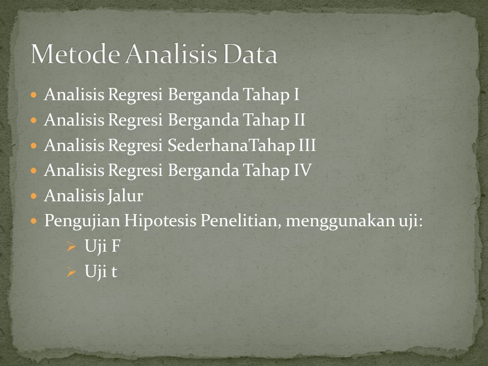 Analisis Regresi Berganda Tahap I Analisis Regresi Berganda Tahap II Analisis Regresi SederhanaTahap III Analisis Regresi Berganda Tahap IV Analisis J