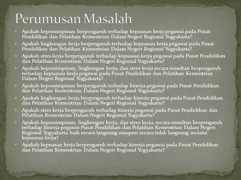 Apakah kepemimpinan berpengaruh terhadap kepuasan kerja pegawai pada Pusat Pendidikan dan Pelatihan Kementrian Dalam Negeri Regional Yogyakarta.