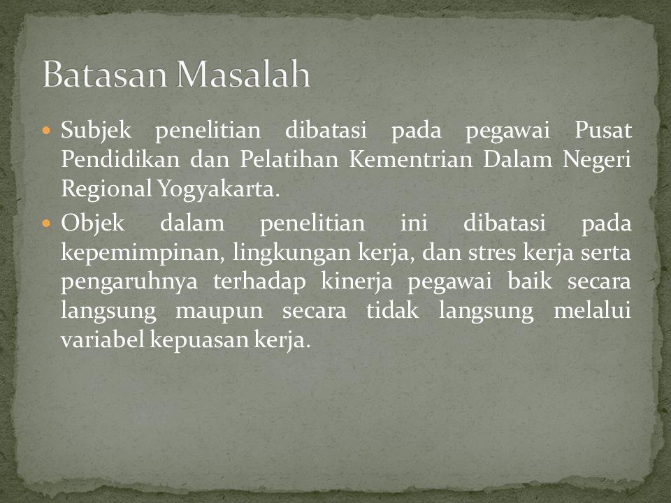 Subjek penelitian dibatasi pada pegawai Pusat Pendidikan dan Pelatihan Kementrian Dalam Negeri Regional Yogyakarta.