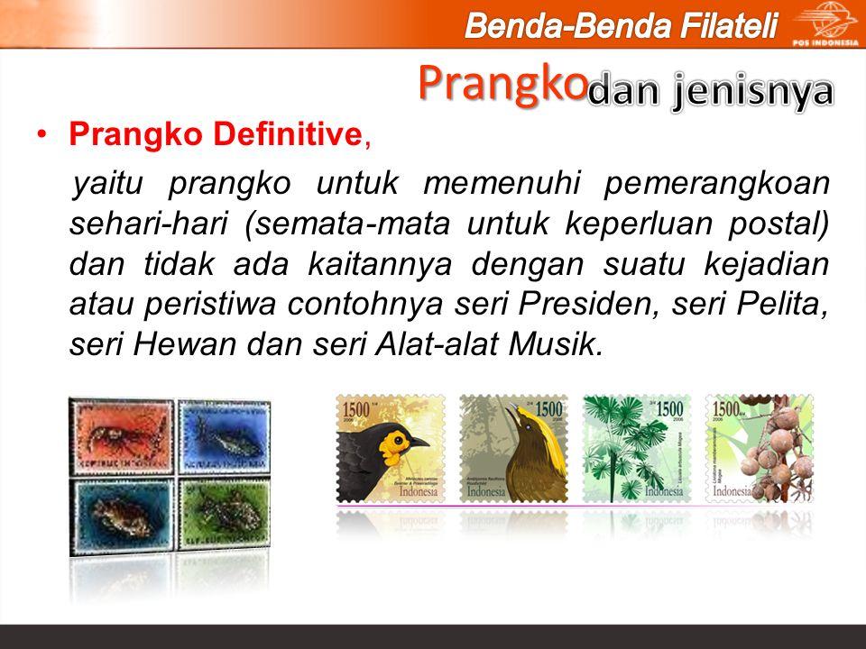 Prangko Prangko Definitive, yaitu prangko untuk memenuhi pemerangkoan sehari-hari (semata-mata untuk keperluan postal) dan tidak ada kaitannya dengan