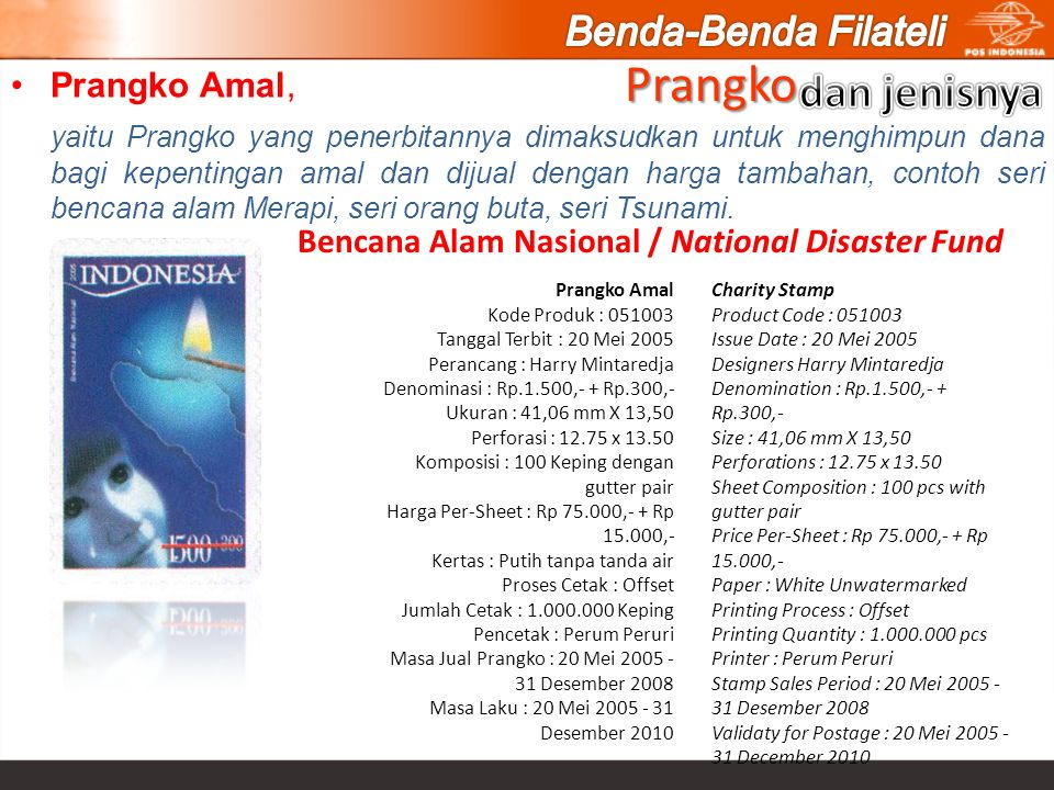 Bencana Alam Nasional / National Disaster Fund Prangko Amal Kode Produk : 051003 Tanggal Terbit : 20 Mei 2005 Perancang : Harry Mintaredja Denominasi