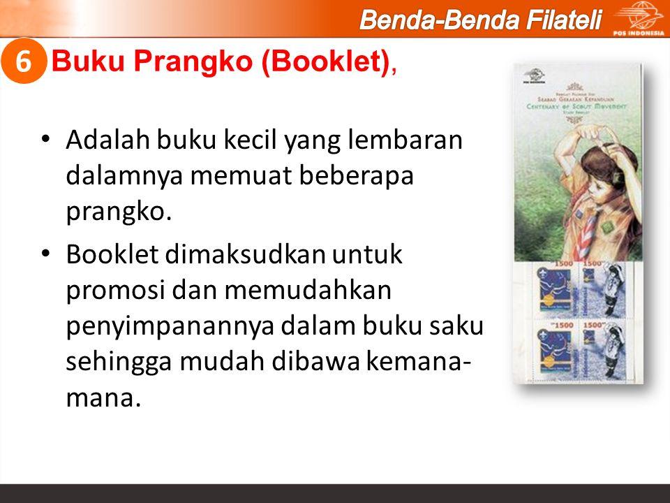 Buku Prangko (Booklet), Adalah buku kecil yang lembaran dalamnya memuat beberapa prangko. Booklet dimaksudkan untuk promosi dan memudahkan penyimpanan