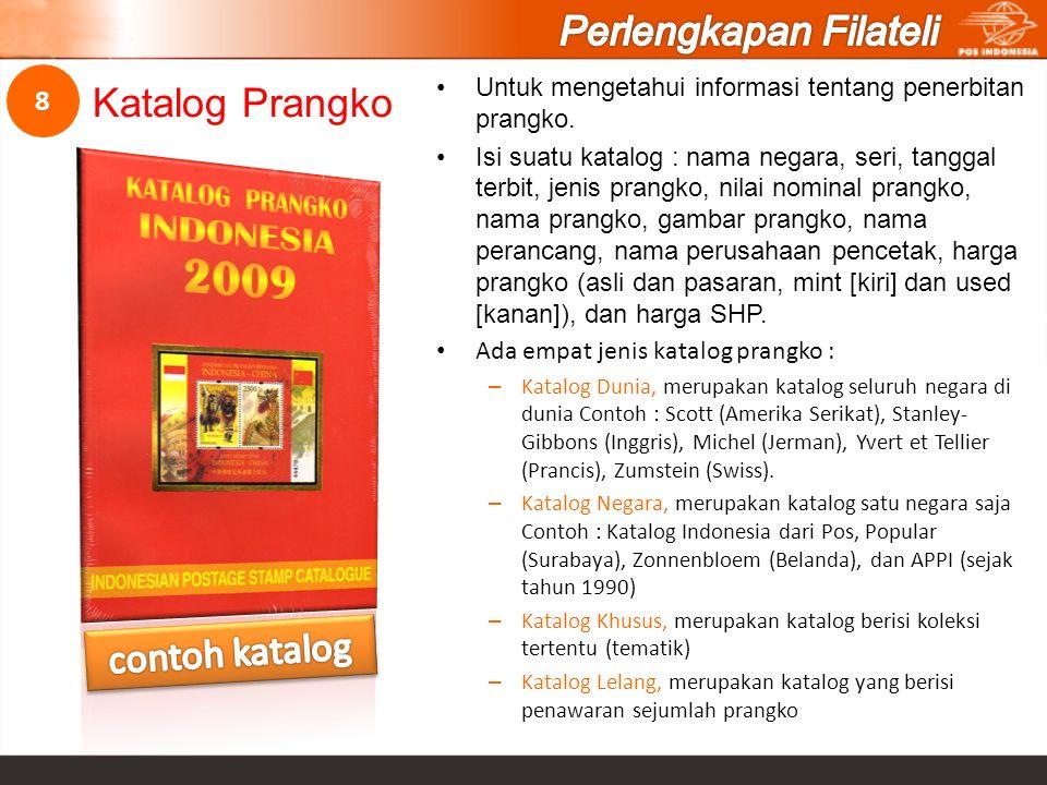 Untuk mengetahui informasi tentang penerbitan prangko. Isi suatu katalog : nama negara, seri, tanggal terbit, jenis prangko, nilai nominal prangko, na