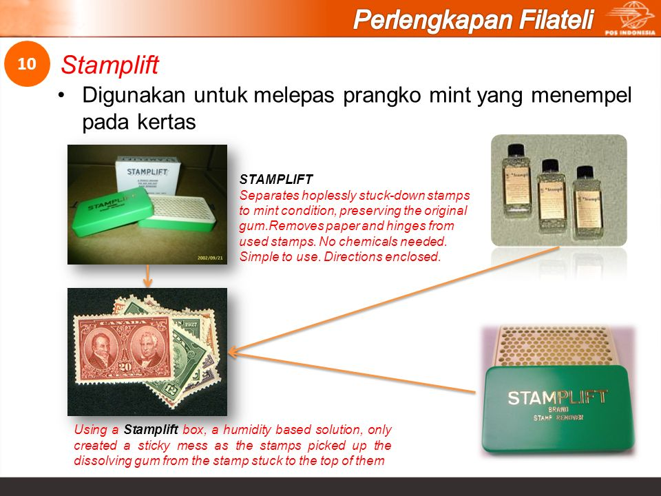 Digunakan untuk melepas prangko mint yang menempel pada kertas Stamplift 10 Using a Stamplift box, a humidity based solution, only created a sticky mess as the stamps picked up the dissolving gum from the stamp stuck to the top of them STAMPLIFT Separates hoplessly stuck-down stamps to mint condition, preserving the original gum.Removes paper and hinges from used stamps.