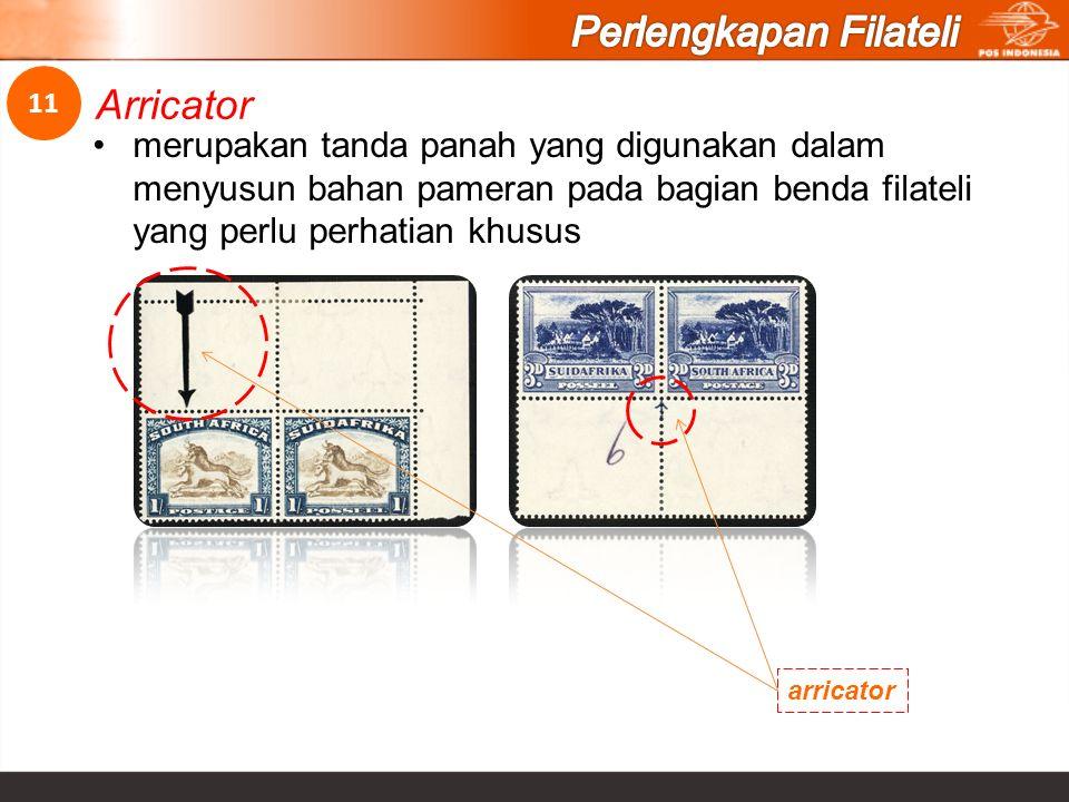 merupakan tanda panah yang digunakan dalam menyusun bahan pameran pada bagian benda filateli yang perlu perhatian khusus Arricator 11 arricator