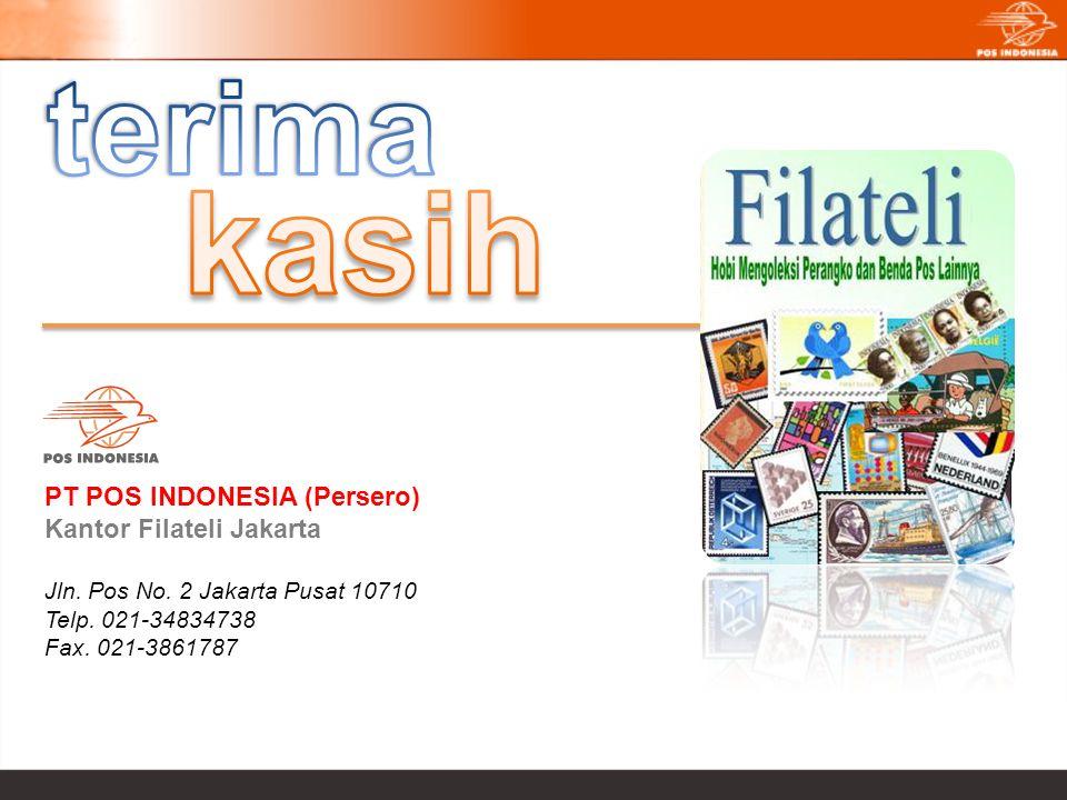 PT POS INDONESIA (Persero) Kantor Filateli Jakarta Jln. Pos No. 2 Jakarta Pusat 10710 Telp. 021-34834738 Fax. 021-3861787