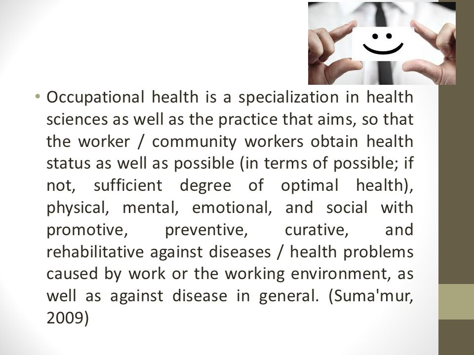 Occupational health is an effort to maintain and improve the health of the physical, mental and social well-being of all workers as high.