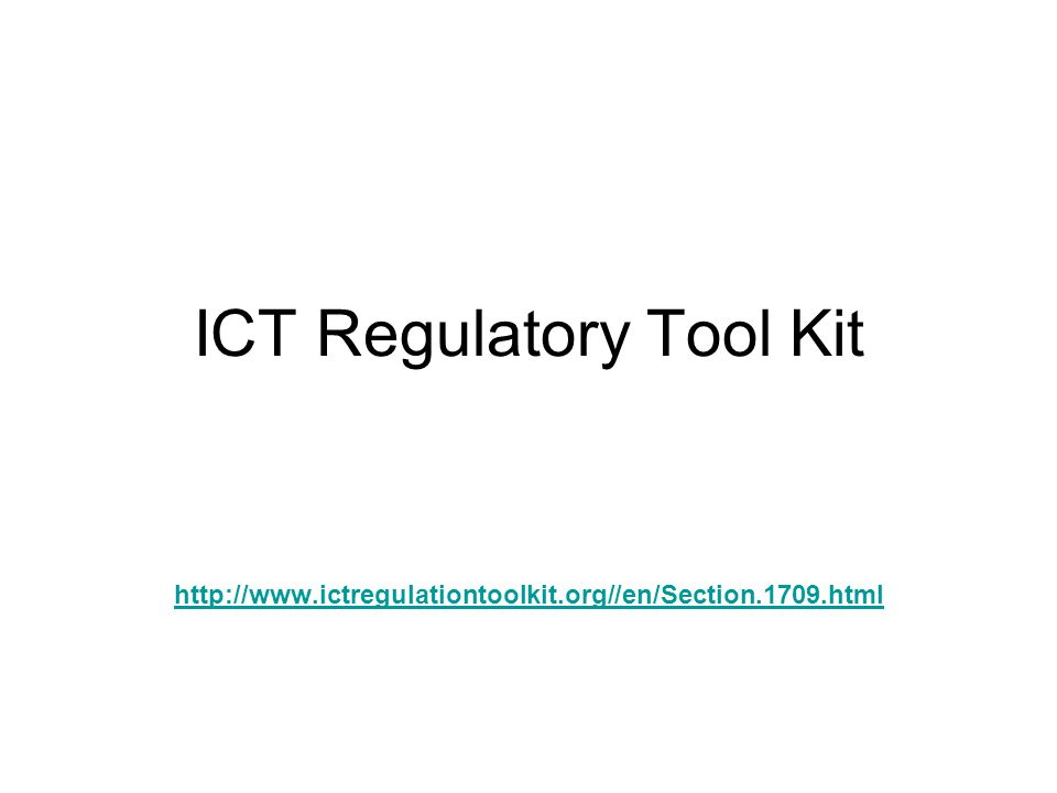 ICT Regulatory Tool Kit http://www.ictregulationtoolkit.org//en/Section.1709.html