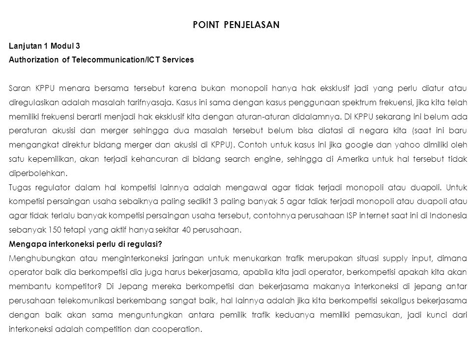 POINT PENJELASAN Lanjutan 1 Modul 3 Authorization of Telecommunication/ICT Services Saran KPPU menara bersama tersebut karena bukan monopoli hanya hak