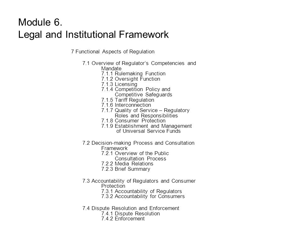Module 6. Legal and Institutional Framework 7 Functional Aspects of Regulation 7.1 Overview of Regulator's Competencies and Mandate 7.1.1 Rulemaking F