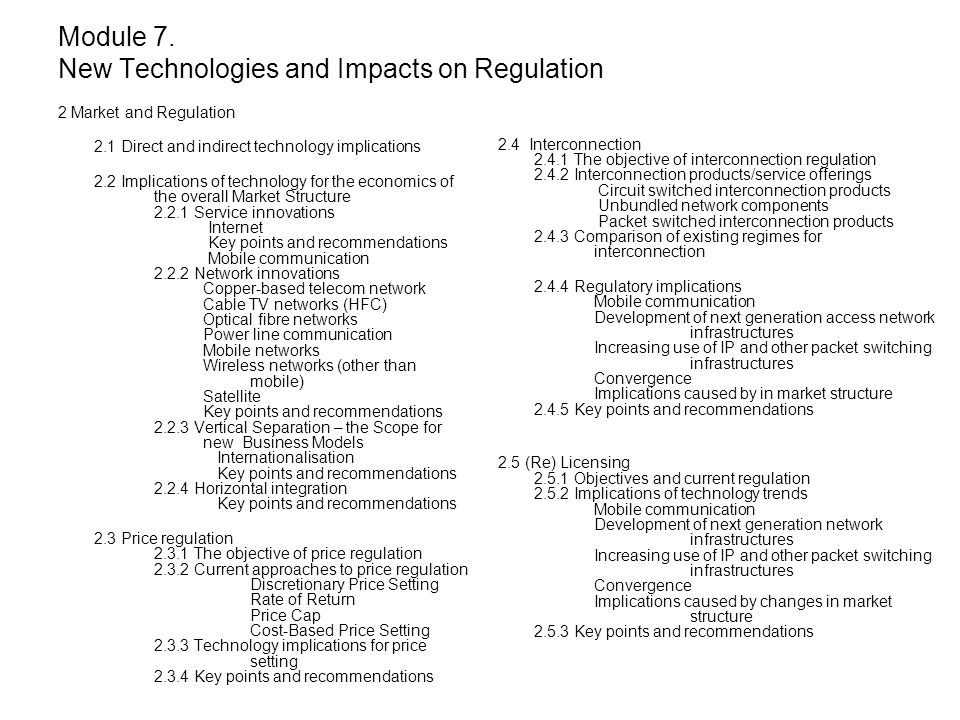 2 Market and Regulation 2.1 Direct and indirect technology implications 2.2 Implications of technology for the economics of the overall Market Structu