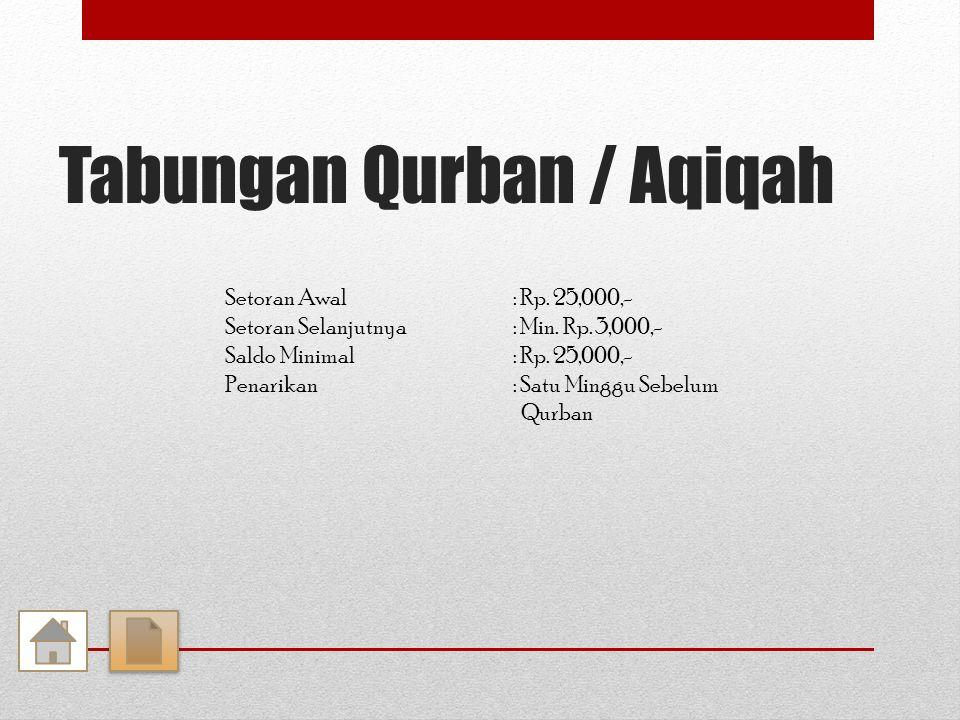 Tabungan Qurban / Aqiqah Setoran Awal: Rp. 25,000,- Setoran Selanjutnya: Min.