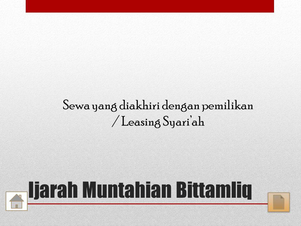 Ijarah Muntahian Bittamliq Sewa yang diakhiri dengan pemilikan / Leasing Syari'ah