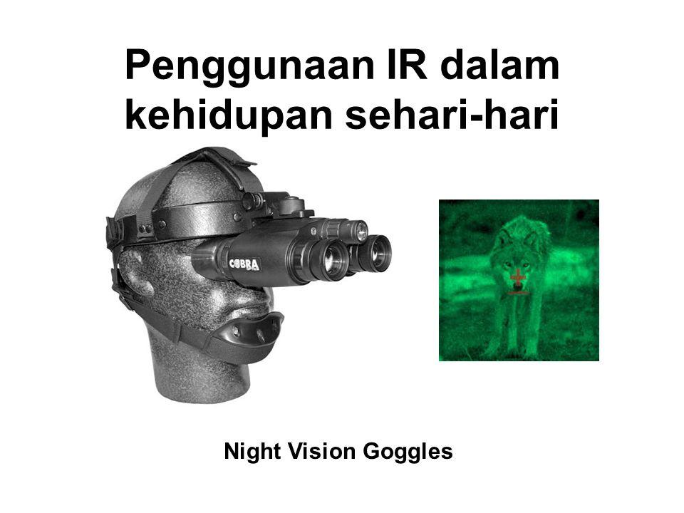 Penggunaan IR dalam kehidupan sehari-hari Night Vision Goggles