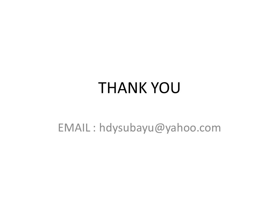 THANK YOU EMAIL : hdysubayu@yahoo.com