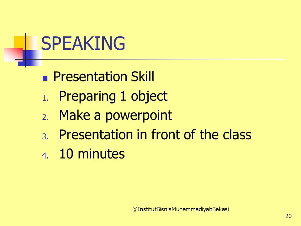 SPEAKING Presentation Skill 1.Preparing 1 object 2.