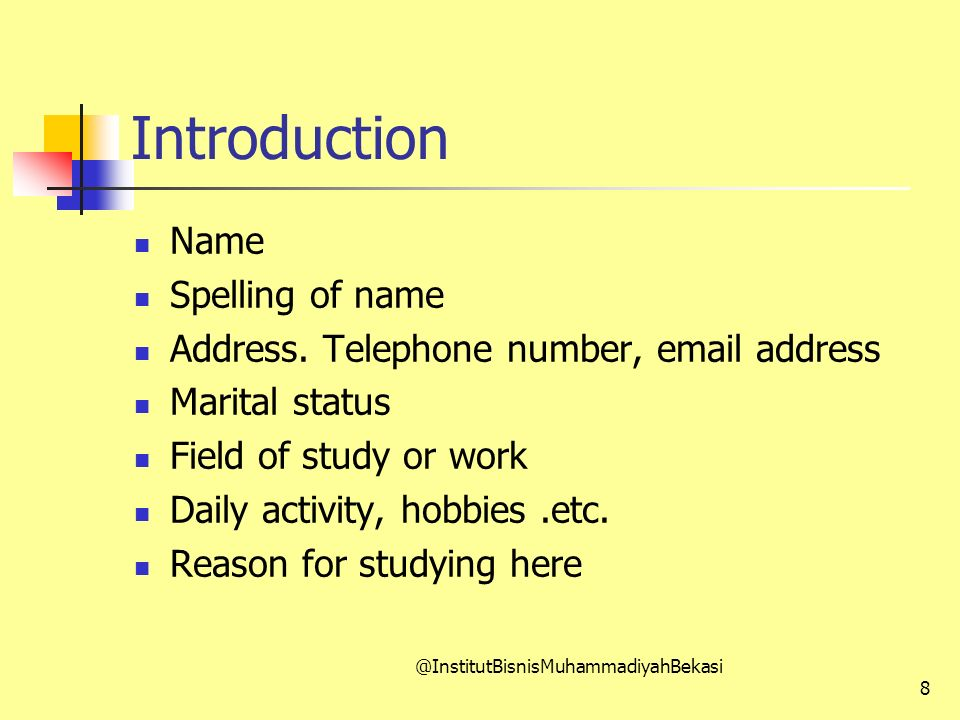 Introduction Name Spelling of name Address.