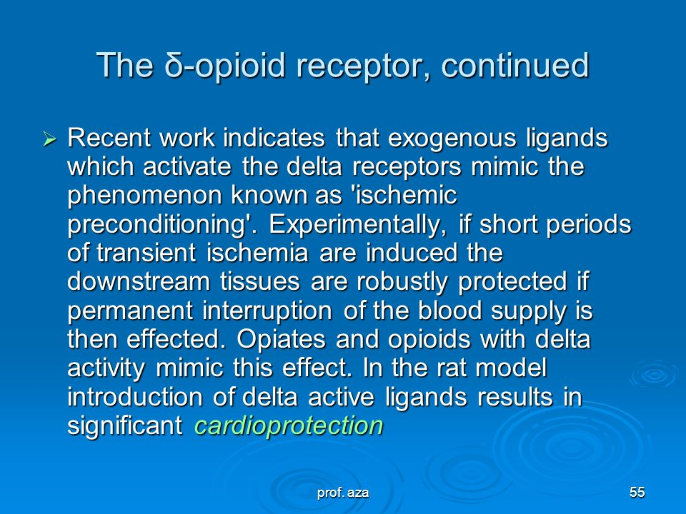prof. aza54 The δ-opioid receptor  δ-Opioid receptor activation also produces analgesia. Some research suggests that they may also be related to seiz