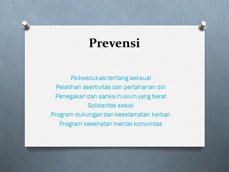 Prevensi Psikoedukasi tentang seksual Pelatihan asertivitas dan pertahanan diri Penegakan dan sanksi hukum yang berat Solidaritas sosial Program dukungan dan keselamatan korban Program kesehatan mental komunitas