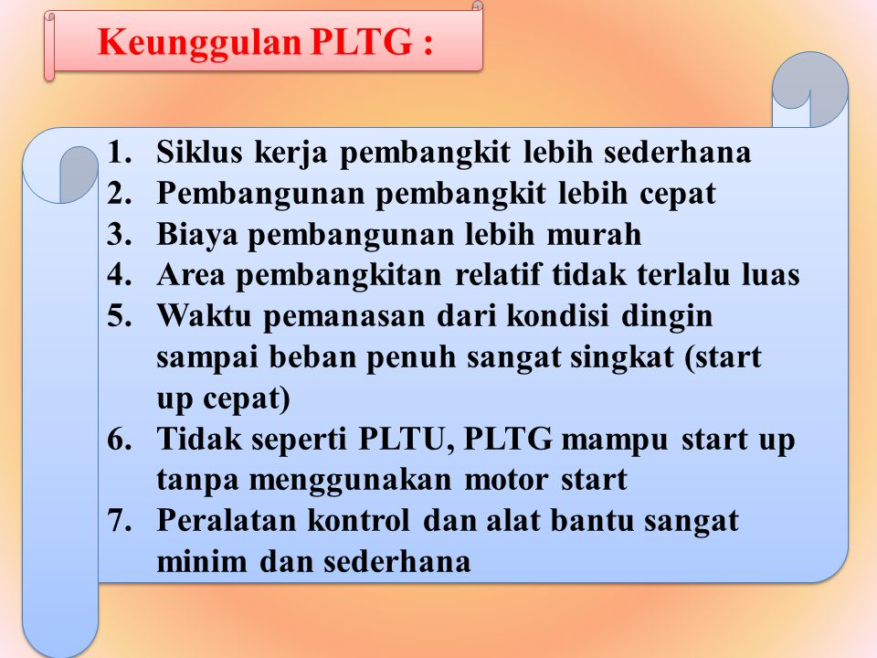 1.Biaya pemeliharaan PLTG sangat besar.