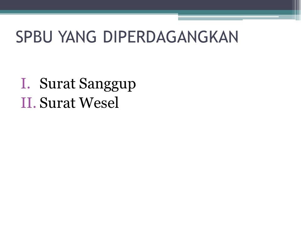 PERDAGANGAN SPBU DENGAN BANK INDONESIA 1.Transaksi outright 2.Repurchase agreement Penyelesaian transaksi diperhitungkan dengan nilai tunai SBPU,: