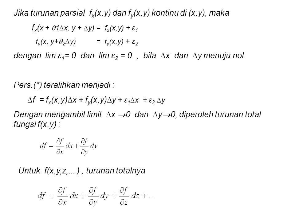 Jika turunan parsial f x (x,y) dan f y (x,y) kontinu di (x,y), maka f x ( x +  1∆x, y + ∆y) = f x (x,y) + ε 1 f y (x, y+  2 ∆y) = f y (x,y) + ε 2 de