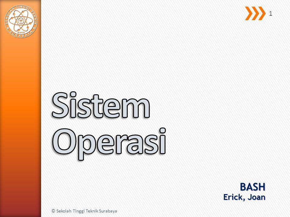 BASH Erick, Joan © Sekolah Tinggi Teknik Surabaya 1