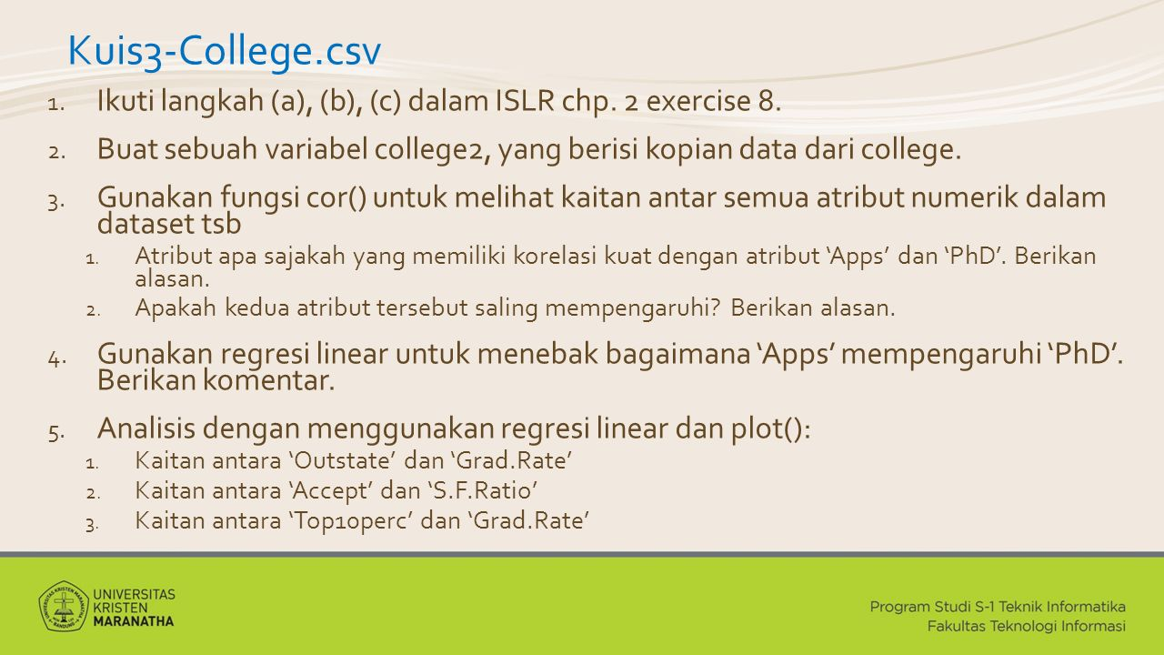 Kuis3-College.csv 1. Ikuti langkah (a), (b), (c) dalam ISLR chp.